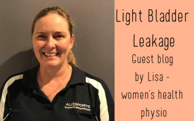 Light Bladder Leakage and Urinary Incontinence – Guest blog from women's health physio Lisa